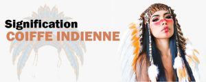 coiffe indienne signification