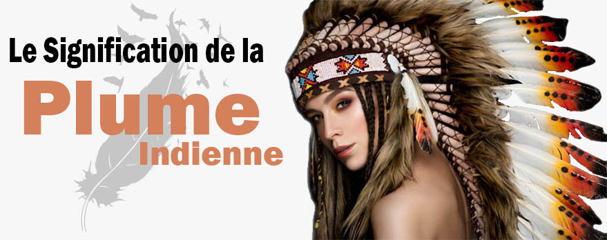 plume indienne signification