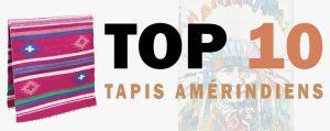 top 10 Tapis Amérindien